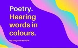 Poetry: Hearing Words in Colours